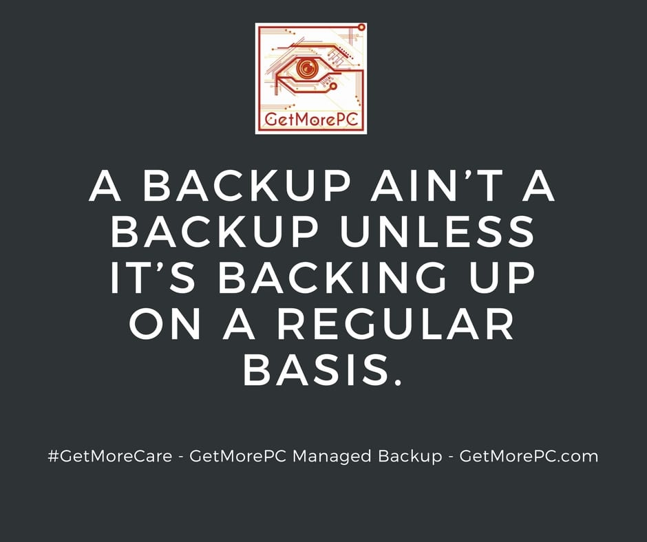 A backup ain't a backup unless it's backing up on a regular basis.