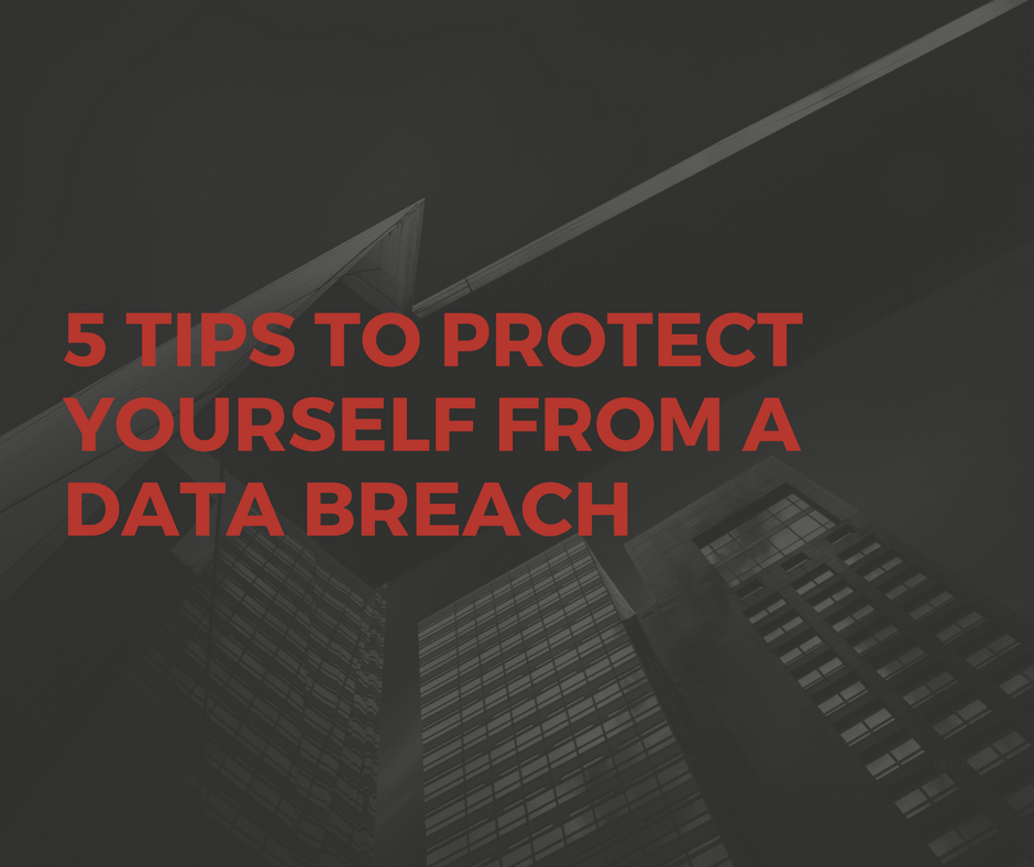 5 Tips To Protect Yourself From a Data Breach
